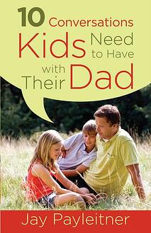 10_Conversations_Kids_Need_to_Have_with_Their_Dad
