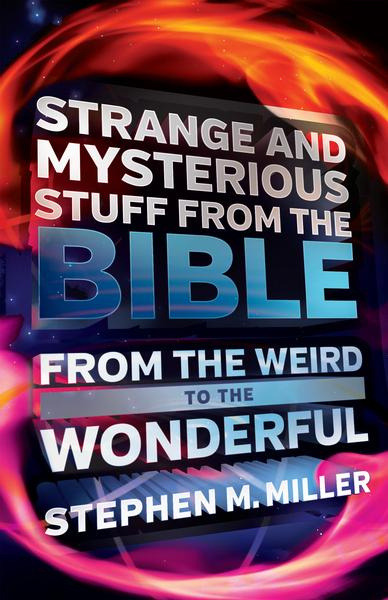 Strange_and_Mysterious_Stuff_from_the_Bible