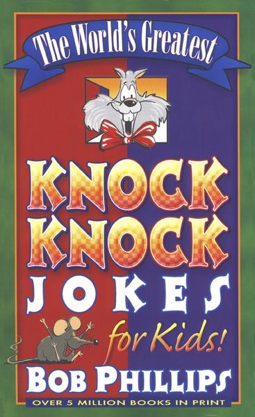 The_Worlds_Greatest_Knock-Knock_Jokes_for_Kids