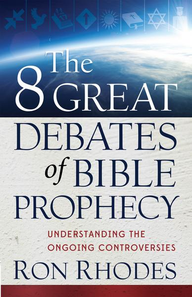 The_8_Great_Debates_of_Bible_Prophecy