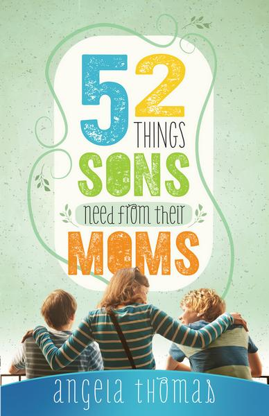 52ThingsSonsNeedfromTheirMoms