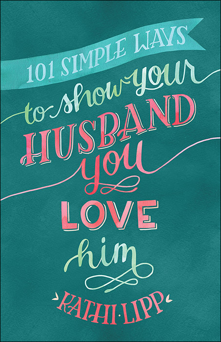 101_Simple_Ways_to_Show_Your_Husband_You_Love_Him
